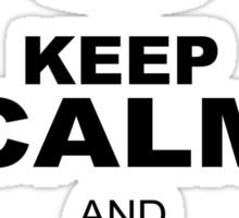 KEEP CALM AND BE LIKE JESUS Sticker