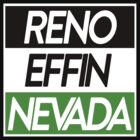 Reno Effin&#x27; Nevada by Steve Hryniuk