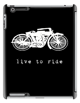Live To Ride - iPad Case by Carol Knudsen