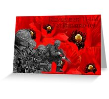 ✌☮† ❤ † REMEMBER THEM THEY REMEMBERED YOU † ❤ †✌☮  Greeting Card