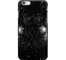 We're not alone iPhone Case/Skin