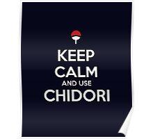 Keep Calm and use Chidori Poster