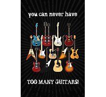 Too Many Guitars! Photographic Print