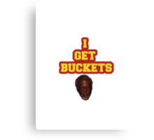 I GET BUCKETS Canvas Print