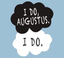 I do, Augustus. T-Shirt