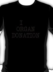 I... organ donation T-Shirt