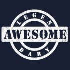 LEGENDARY AWESOME (white type) by freakysteve