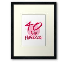 Fabulous 40th Birthday Framed Print