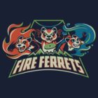 Fire Ferrets! by Kari Fry