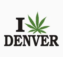 I Love Marijuana Denver Colorado by MarijuanaTshirt