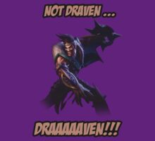 Not draven..... DRAAAAAVEEEN by mirk000