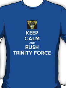Keep calm and rush Trinity Force T-Shirt