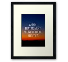 And In That Moment, We Were Young And Free Framed Print