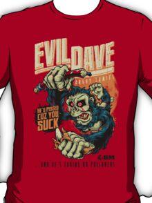 Evil Dave T-Shirt