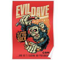 Evil Dave Poster