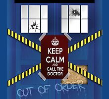 TARDIS OUT OF ORDER KEEP CALM CALL THE DOCTOR by viperbarratt