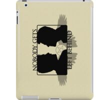 Nobody Gets Left Behind iPad Case/Skin