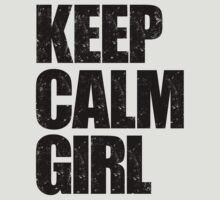 Keep Calm Girl (Black) by DropBass