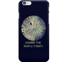 Admire The Simple Things iPhone Case/Skin