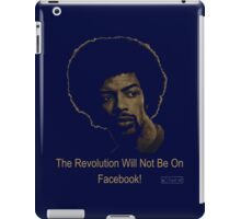 The Revolution Will Not Be On Facebook! iPad Case/Skin