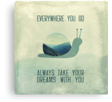 Always take your dreams with you Canvas Print