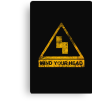 MIND YOUR HEAD Canvas Print