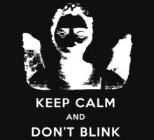 Keep Calm - Don't Blink Angel - Light by mumblebug