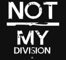 Not / My Division!-White by ShubhangiK