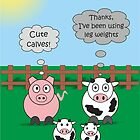 Funny Animals Cute Calves Design Hilarious Rudy Pig & Moody Cow   by Catherine Roberts