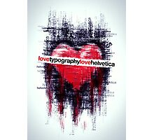 lovehelvetica Photographic Print