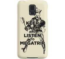 Keep Calm and Listen to Megatrip Samsung Galaxy Case/Skin