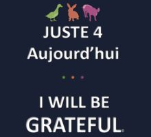 Juste4Aujourd'hui ... I will be Grateful Kids Clothes