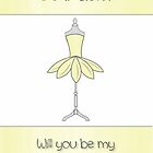 Sister Will You Be My Bridesmaid with Mannequin & Yellow Petal Dress by Catherine Roberts
