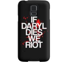 If Daryl Dies, We Riot Samsung Galaxy Case/Skin