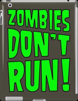 Zombies Don't Run! by strictlychem