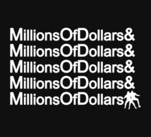 Millions Of Dollars! by StoreyXIV