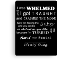 It's a YJ thing Canvas Print