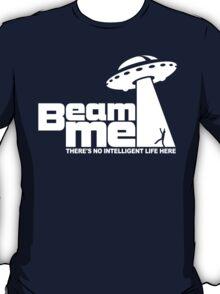 Beam me up - No intelligent life 2 T-Shirt