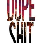 dope shit by -dope-shit-