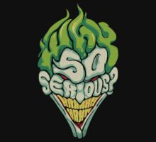 Why so serious by tba4life