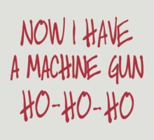 Die hard Now I have a machine gun Ho Ho HO by Tardis53