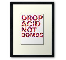 drop acid.. not bombs Framed Print