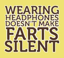 Wearing Headphones Doesn't Make Farts Silent by ezcreative