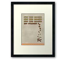 Just Keep Digging... Framed Print