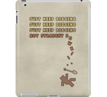 Just Keep Digging... iPad Case/Skin