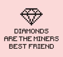 Diamonds are the miners best friend 1.1c Kids Clothes