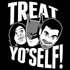 Treat Yo'Self! by Hume Creative