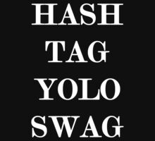 Hash Tag Yolo Swag (White On Black) by Cherie Vivar