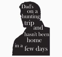 Dad's on a hunting trip. by SevLovesLily