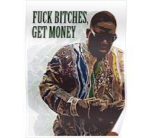 F*CK B*TCHES, GET MONEY Poster